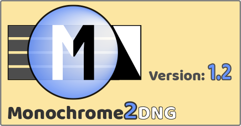 Monochrome2DNG 1.2. Release Candidate